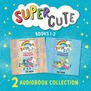 Super Cute: The Sleepover Surprise & Best Friends Forever Audiobook