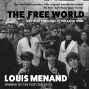 The Free World: Art and Thought in the Cold War Audiobook