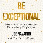 Be Exceptional: Master the Five Traits that Set Extraordinary People Apart Audiobook