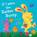 If I Were the Easter Bunny Audiobook