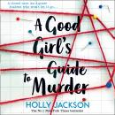 A Good Girl's Guide to Murder Audiobook