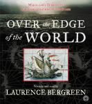 Over the Edge of the World: Magellan\'s Terrifying Circumnavigation of the Globe Audiobook