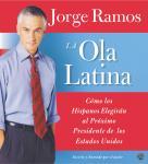 La Ola Latina: Como los Hispanos Estan Transformando la Politica en los Estados Unidos Audiobook