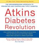 Atkins Diabetes Revolution: The Groundbreaking Approach to Preventin, Robert C. Atkins