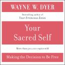 Your Sacred Self, Dr. Wayne Dyer