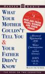 What Your Mother Couldn't Tell You and Your Father Didn't Know, John Gray, Ph.D.