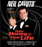Your Money or Your Life, Neil Cavuto