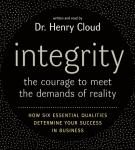 Integrity: The Courage to Meet the Demands of Reali, Henry Cloud