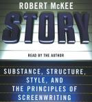 Story: Style, Structure, Substance, and the Pri, Robert McKee