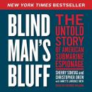 Blind Man's Bluff: The Untold True Story of American Submar, Annette L. Drew, Christopher Drew, Sherry Sontag