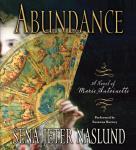 Abundance: A Novel of Marie Antoinette Audiobook