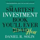 Smartest Investment Book You'll Ever Read: The Simple, Stress-Free Way to Reach You, Dan Solin