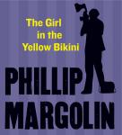 Girl in the Yellow Bikini, Phillip Margolin