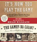 It's How You Play the Game and The Games Do Count: The Powerful Sports Moments That Taught Lasting V Audiobook