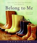 Belong to Me: A Novel, Marisa De los Santos