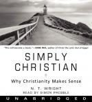 Simply Christian: Why Christianity Makes Sense, N. T. Wright