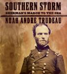 Southern Storm: Sherman's March to the Sea, Noah Andre Trudeau