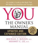 YOU: The Owner's Manual Updated and Expanded Edition: An Insider's Guide to the Body that Will Make  Audiobook