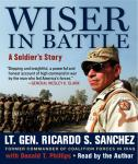 Wiser in Battle, Ricardo S. Sanchez