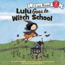 Lulu Goes to Witch School Audiobook