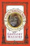 Lion Among Men: Volume Three in The Wicked Years, Gregory Maguire