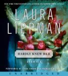 Hardly Knew Her, Laura Lippman