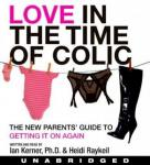 Love in the Time of Colic, Heidi Raykeil, Ian Kerner