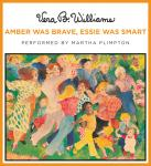 Amber Was Brave, Essie Was Smart, Vera B. Williams