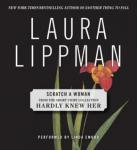 Scratch a Woman, Laura Lippman