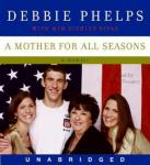 Mother for All Seasons, Debbie Phelps