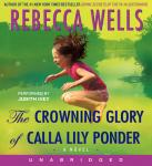 Crowning Glory of Calla Lily Ponder, Rebecca Wells