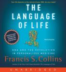 Language of Life: DNA and the Revolution in Personalized Medicine, Francis S. Collins