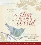 An Altar in the World: A Geography of Faith Audiobook
