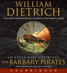 Barbary Pirates: An Ethan Gage Adventure, William Dietrich