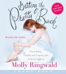 Getting the Pretty Back: Friendship, Family, and Finding the Perfect Lipstick, Molly Ringwald