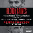 Bloody Crimes: The Chase for Jefferson Davis and the Death Pageant for Lincoln's Corpse Audiobook