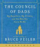 Council of Dads: My Daughters, My Illness, and the Men Who Could Be Me, Bruce Feiler
