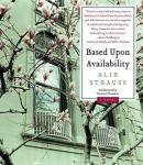 Based Upon Availability: A Novel, Alix Strauss
