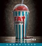 Fat Vampire: A Never Coming of Age Story, Adam Rex