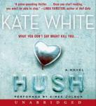 Hush: A Novel, Kate White