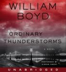 Ordinary Thunderstorms: A Novel, William Boyd