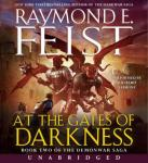 At the Gates of Darkness: Book Two of the Demonwar Saga, Raymond E. Feist