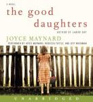 Good Daughters: A Novel, Joyce Maynard