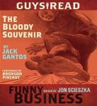 Guys Read: The Bloody Souvenir: A Story from Guys Read: Funny Business, Jack Gantos