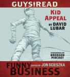 Guys Read: Kid Appeal: A Story from Guys Read: Funny Business, David Lubar