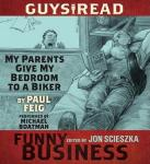 Guys Read: My Parents Give My Bedroom To a Biker: A Story from Guys Read: Funny Business, Paul Feig