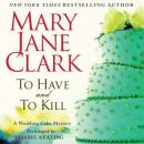 To Have and to Kill, Mary Jane Clark