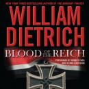 Blood of the Reich: A Novel, William Dietrich