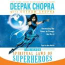 Seven Spiritual Laws of Superheroes: Harnessing Our Power to Change the World, Deepak Chopra, Gotham Chopra