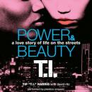 Power & Beauty, Tip 'T.I.' Harris, David Ritz